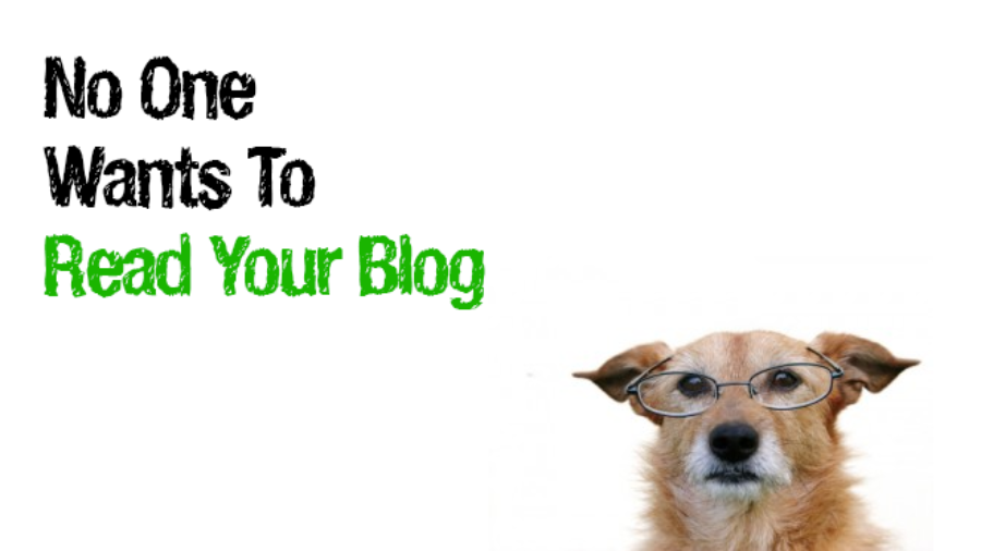 No one wants to read your blog