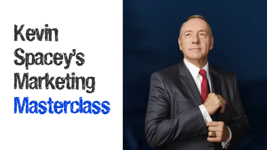 Kevin Spacey's marketing masterclass