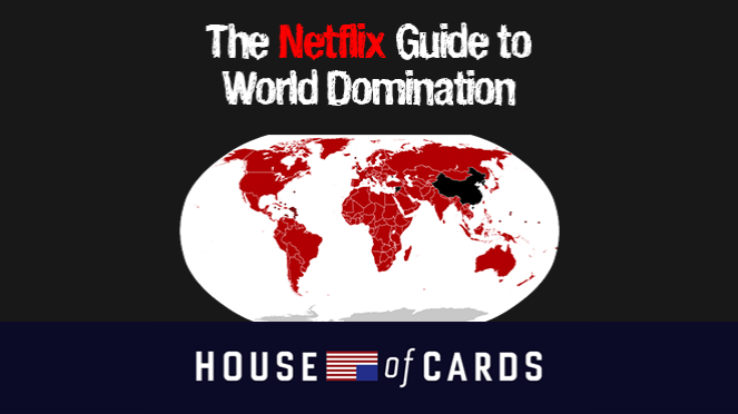The Netflix guide to world domination