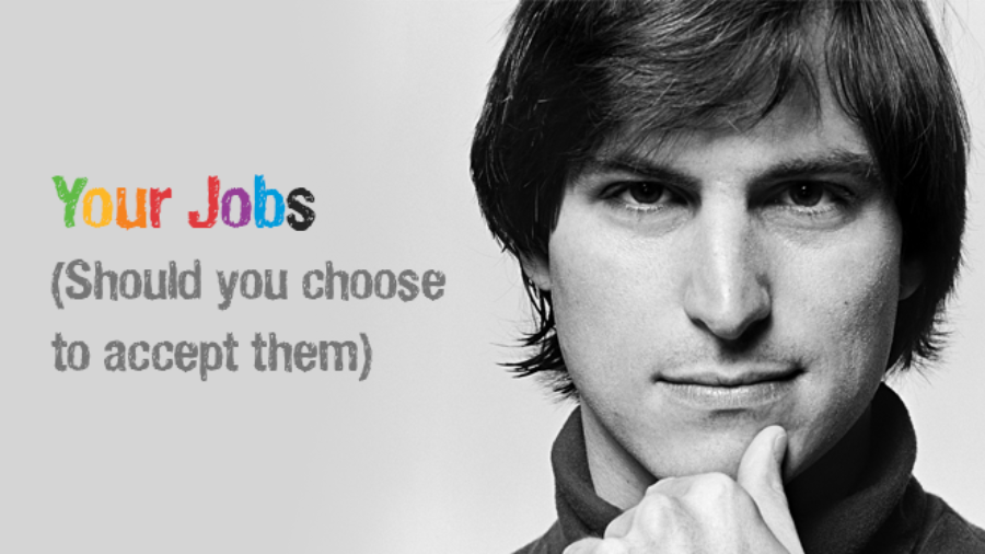 Your Jobs (should you choose to accept them)